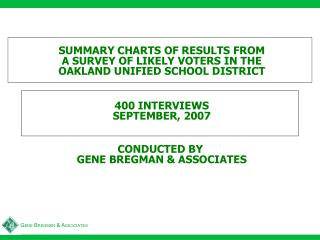 SUMMARY CHARTS OF RESULTS FROM A SURVEY OF LIKELY VOTERS IN THE OAKLAND UNIFIED SCHOOL DISTRICT