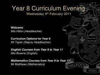 Year 8 Curriculum Evening  Wednesday 9 th  February 2011