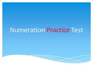 Numeration  Practice  Test