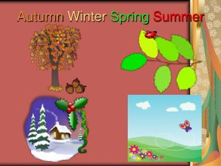 Autumn  Winter  Spring Summer