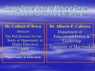 Using State Data to Make a Case: The cases of California & Wisconsin