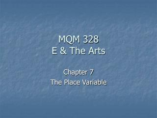 MQM 328 E & The Arts