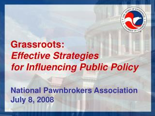 Grassroots:   Effective Strategies  for Influencing Public Policy