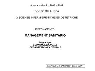 Anno accademico 2008 – 2009 CORSO DI LAUREA  in  SCIENZE INFERMIERISTICHE ED OSTETRICHE