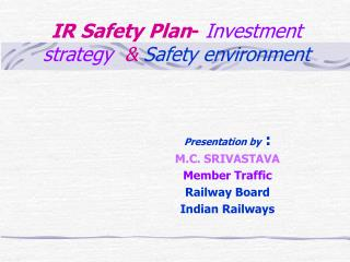 IR Safety Plan -  Investment strategy   &  Safety environment