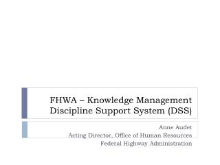 FHWA � Knowledge Management Discipline Support System (DSS)