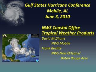 Gulf States Hurricane Conference  Mobile, AL June 3, 2010