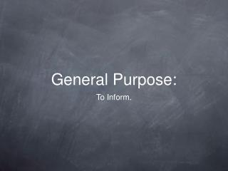 General Purpose: