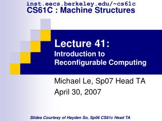 Lecture 41:  Introduction to Reconfigurable Computing