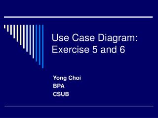 Use Case Diagram: Exercise 5 and 6