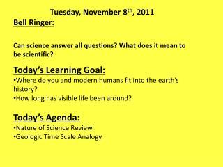 Tuesday, November 8 th , 2011 Bell Ringer: