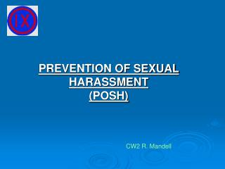 PREVENTION OF SEXUAL HARASSMENT (POSH)