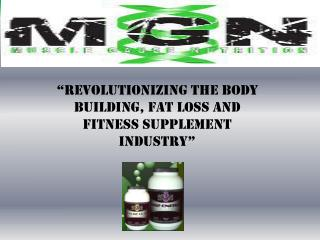 """Revolutionizing the body building, fat loss and fitness supplement industry"""