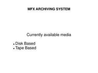 MFX ARCHIVING SYSTEM