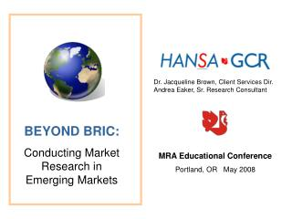 BEYOND BRIC: Conducting Market Research in Emerging Markets