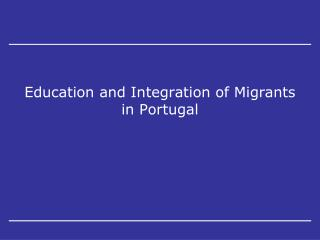 Education and Integration of Migrants in Portugal