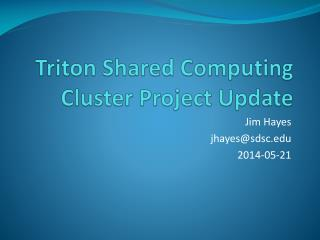 Triton Shared Computing Cluster Project Update