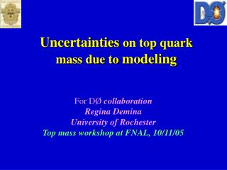 Uncertainties  on top quark mass due to  modeling