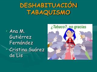 DESHABITUACIÓN TABAQUISMO