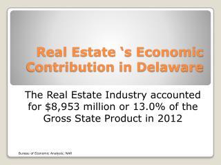 Real Estate 's Economic  Contribution in Delaware