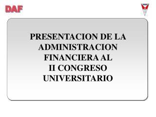 PRESENTACION DE LA ADMINISTRACION FINANCIERA AL  II CONGRESO UNIVERSITARIO