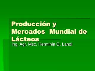 Producción y Mercados  Mundial de Lácteos
