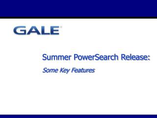 Summer PowerSearch Release: Some Key Features