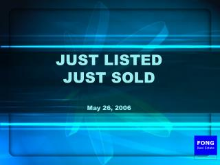 JUST LISTED JUST SOLD May 26, 2006