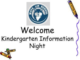 Welcome Kindergarten Information  Night