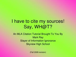 I have to cite my sources!  Say, WH@T?
