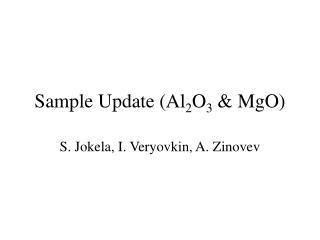 Sample Update (Al 2 O 3  & MgO)