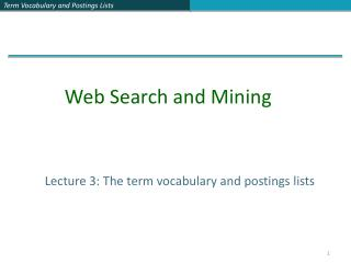 Lecture 3: The term vocabulary and postings lists
