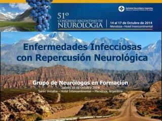 Enfermedades Infecciosas con Repercusión Neurológica
