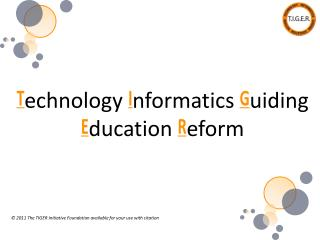 Technology Informatics Guiding Education Reform