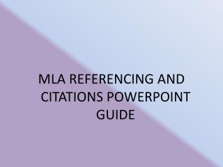 MLA REFERENCING AND CITATIONS POWERPOINT GUIDE