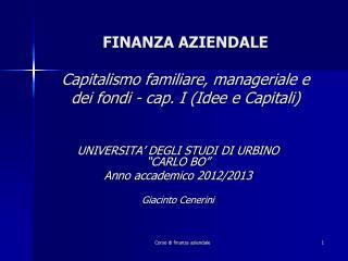 FINANZA AZIENDALE Capitalismo familiare, manageriale e dei fondi - cap. I (Idee e Capitali)