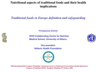 Trichopoulou Antonia WHO Collaborating Centre for Nutrition Medical School, University of Athens