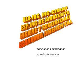 ULA-FAC. ING-CIDIAT ESP. ING DE AMBIENTE HIGIENE Y SEGURIDAD  ECONOMIA AMBIENTAL