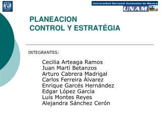 PLANEACION  CONTROL Y ESTRATÉGIA