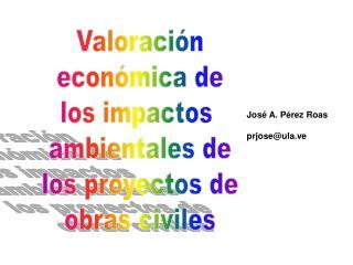 Valoración económica de los impactos  ambientales de los proyectos de obras civiles