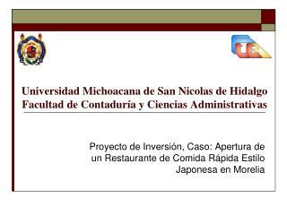 Universidad Michoacana de San Nicolas de Hidalgo Facultad de Contaduría y Ciencias Administrativas