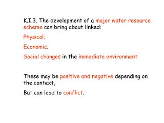 K.I.3. The development of a  major water resource scheme  can bring about linked: Physical;