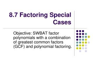 8.7 Factoring Special Cases