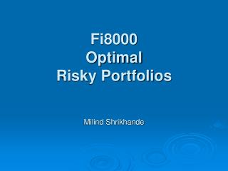 Fi8000 Optimal Risky Portfolios
