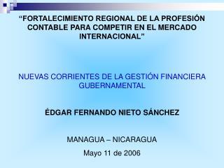 """""""FORTALECIMIENTO REGIONAL DE LA PROFESIÓN CONTABLE PARA COMPETIR EN EL MERCADO INTERNACIONAL"""""""