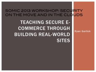 Teaching Secure e-Commerce through Building Real-World Sites