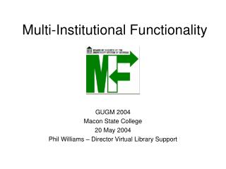 Multi-Institutional Functionality