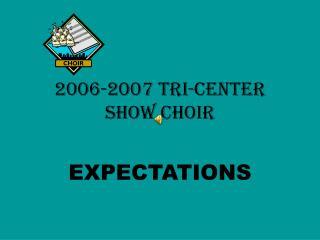 2006-2007 Tri-Center Show Choir