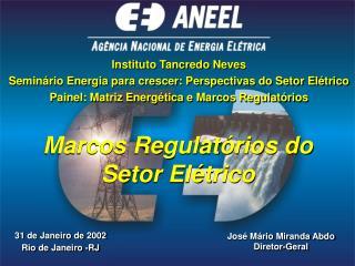 Marcos Regulatórios do Setor Elétrico