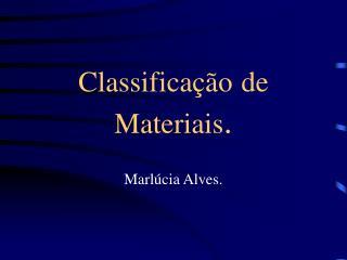 Classificação de Materiais .